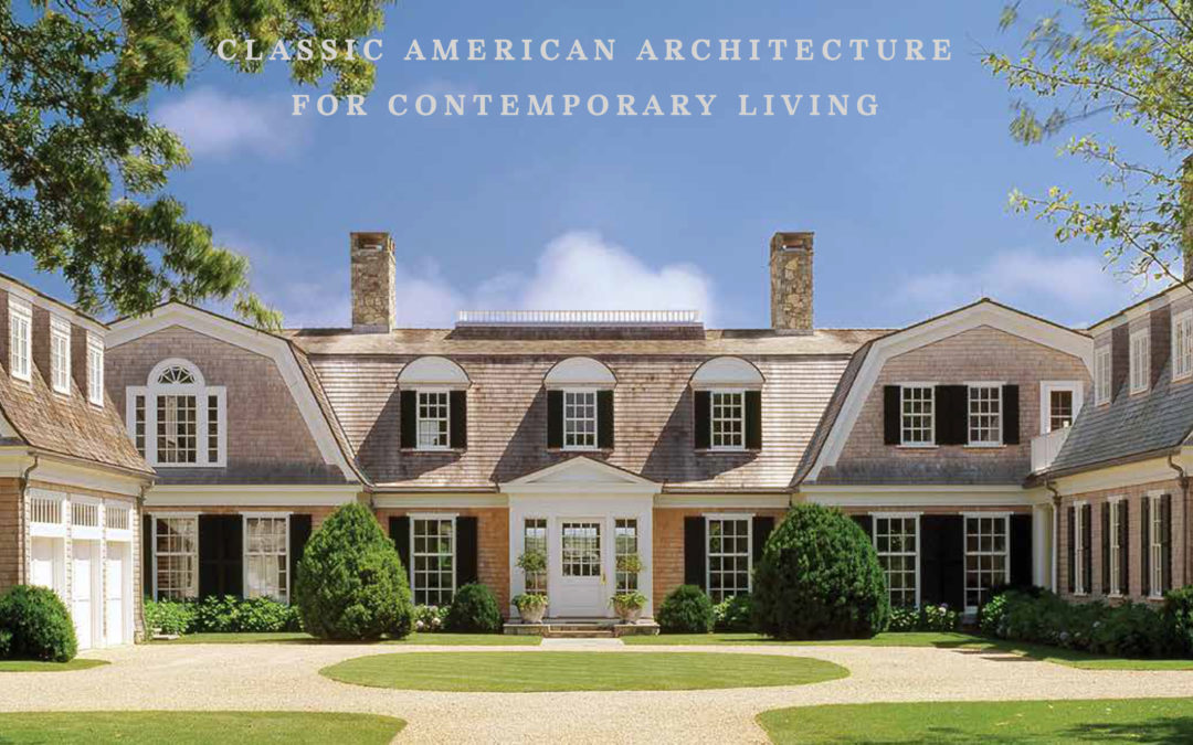 Timeless: Classic American Architecture for Contemporary Living, Reviewed by Fred A. Bernstein for Architectural Digest