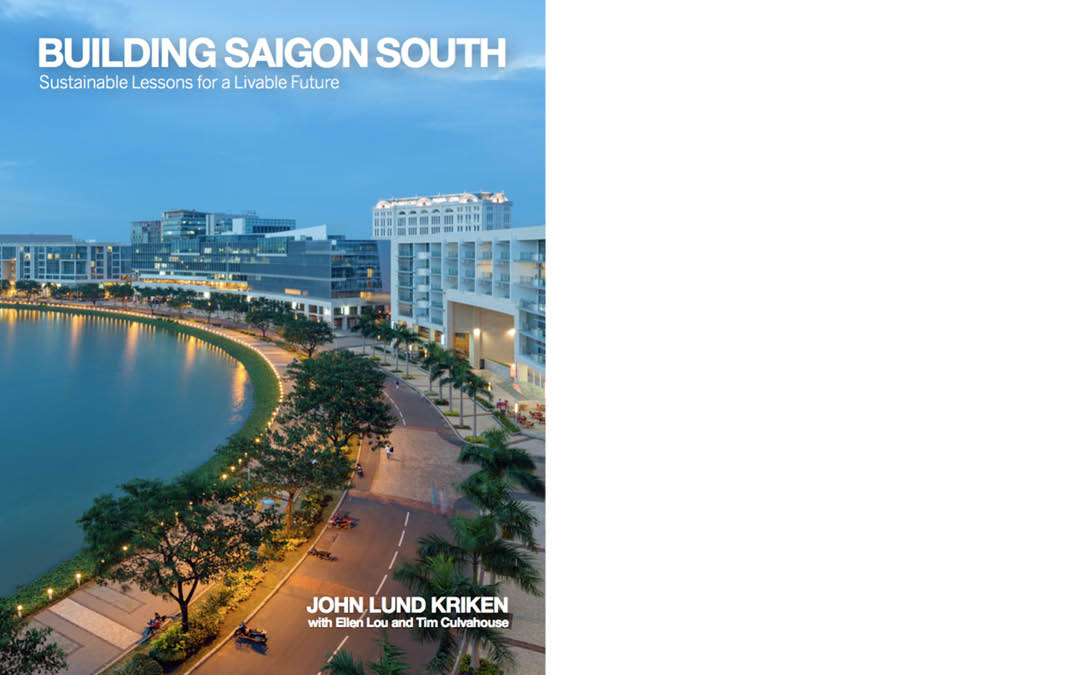 "Launch of New Publication- ""Building Saigon South: Sustainable Lessons for a Livable Future"""
