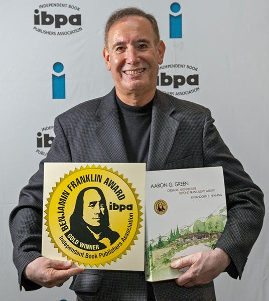 Randolph C. Henning Wins IBPA Award for Aaron G. Green, Beyond Frank Lloyd Wright